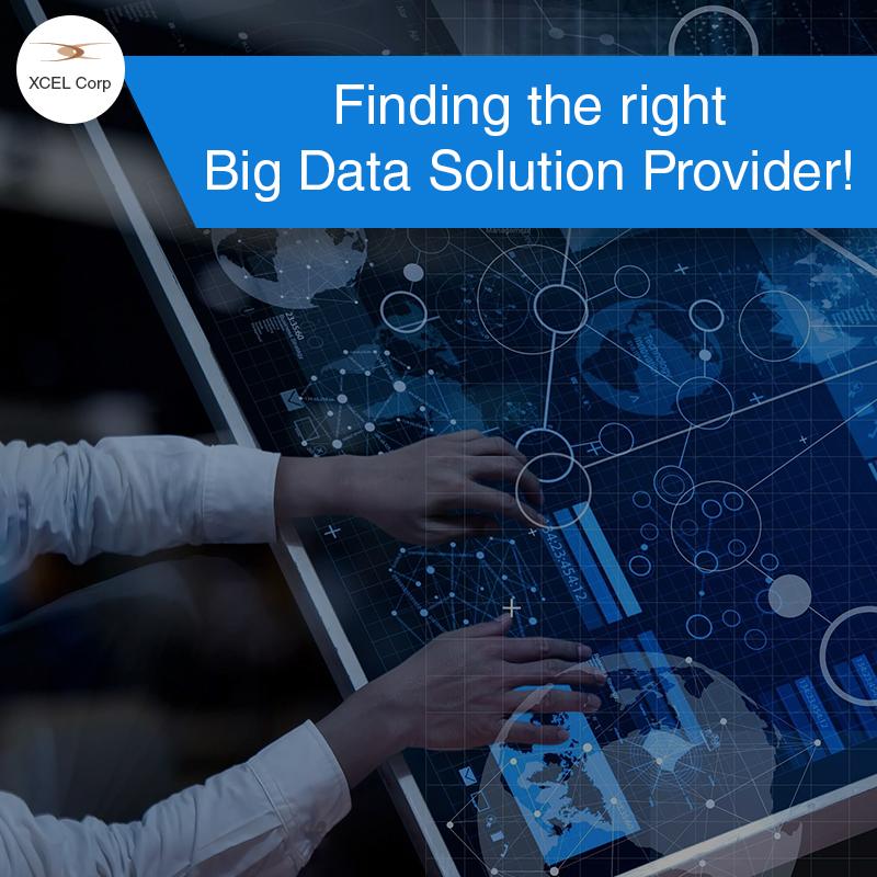 The attributes of a big data solution provider., Jit Goel, XCEL Corp Jit Goel